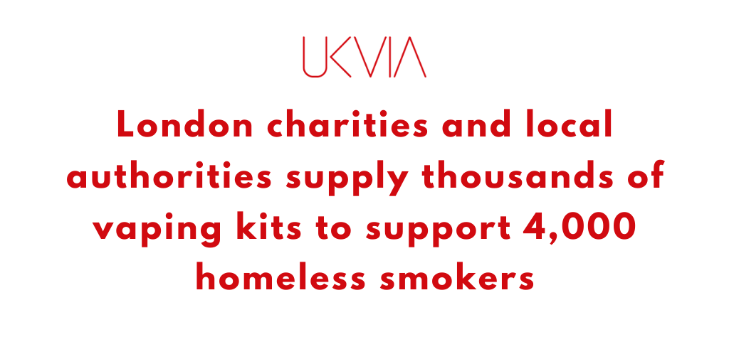 London charities and local authorities supply thousands of vaping  kits to support 4,000 homeless smokers